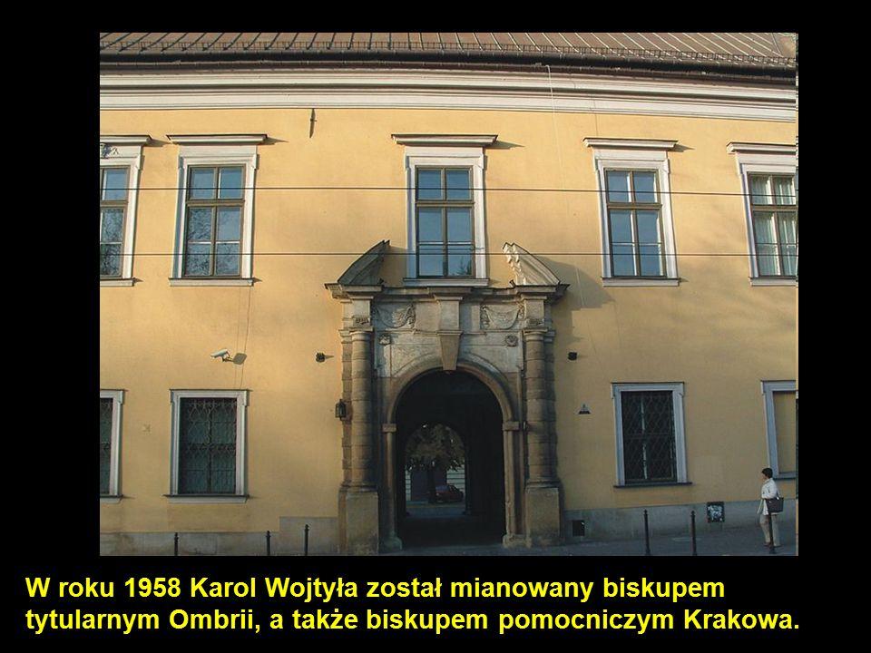 6 W roku 1958 Karol Wojtyła został mianowany biskupem tytularnym Ombrii, a także biskupem pomocniczym Krakowa.