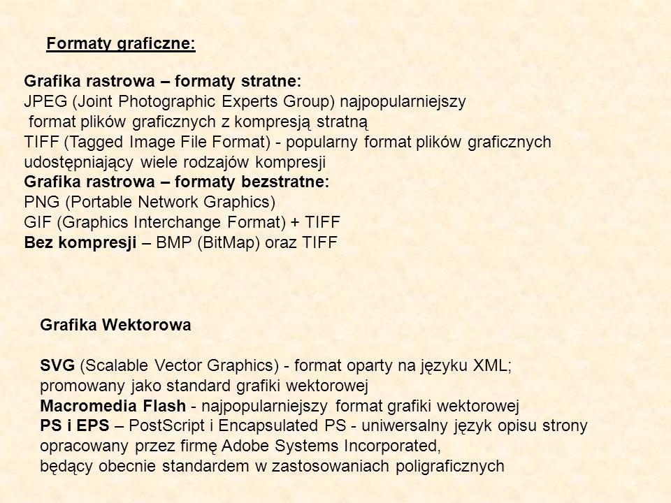 Formaty graficzne: Grafika rastrowa – formaty stratne: JPEG (Joint Photographic Experts Group) najpopularniejszy format plików graficznych z kompresją