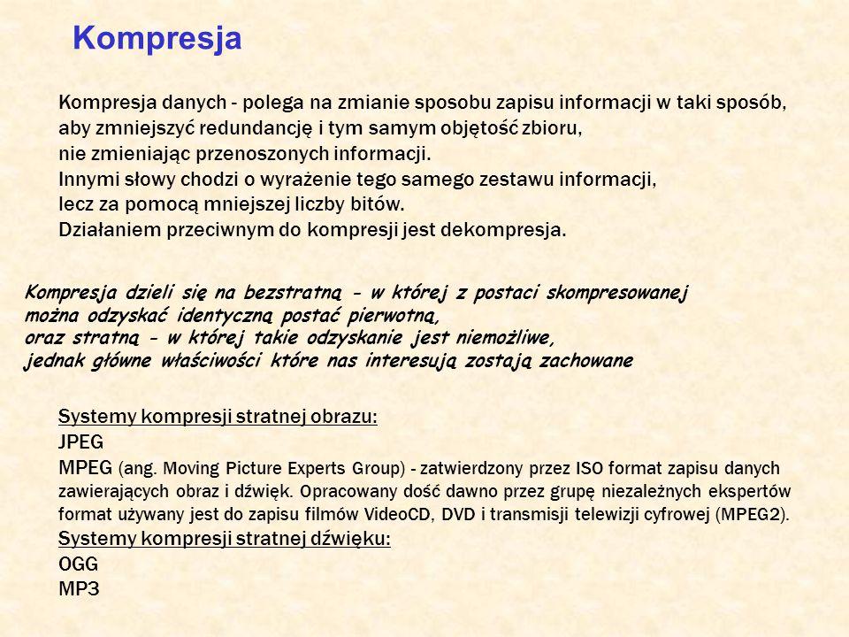 Kompresja Kompresja danych - polega na zmianie sposobu zapisu informacji w taki sposób, aby zmniejszyć redundancję i tym samym objętość zbioru, nie zm
