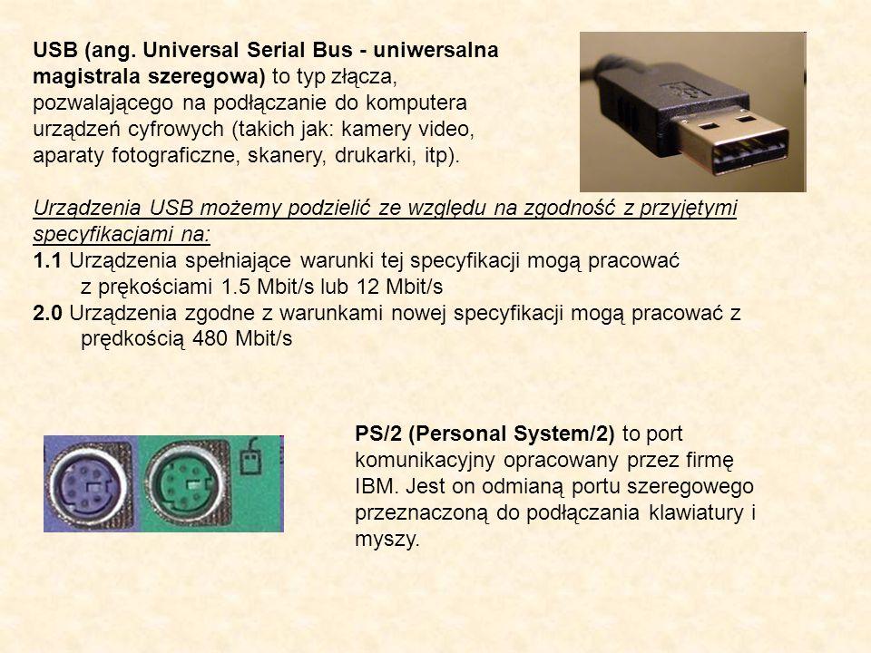 USB (ang. Universal Serial Bus - uniwersalna magistrala szeregowa) to typ złącza, pozwalającego na podłączanie do komputera urządzeń cyfrowych (takich