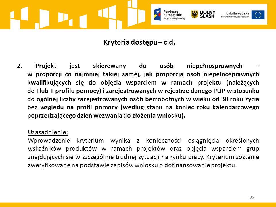2. Projekt jest skierowany do osób niepełnosprawnych – w proporcji co najmniej takiej samej, jak proporcja osób niepełnosprawnych kwalifikujących się