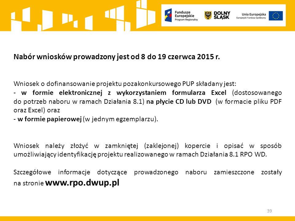 Nabór wniosków prowadzony jest od 8 do 19 czerwca 2015 r. Wniosek o dofinansowanie projektu pozakonkursowego PUP składany jest: - w formie elektronicz