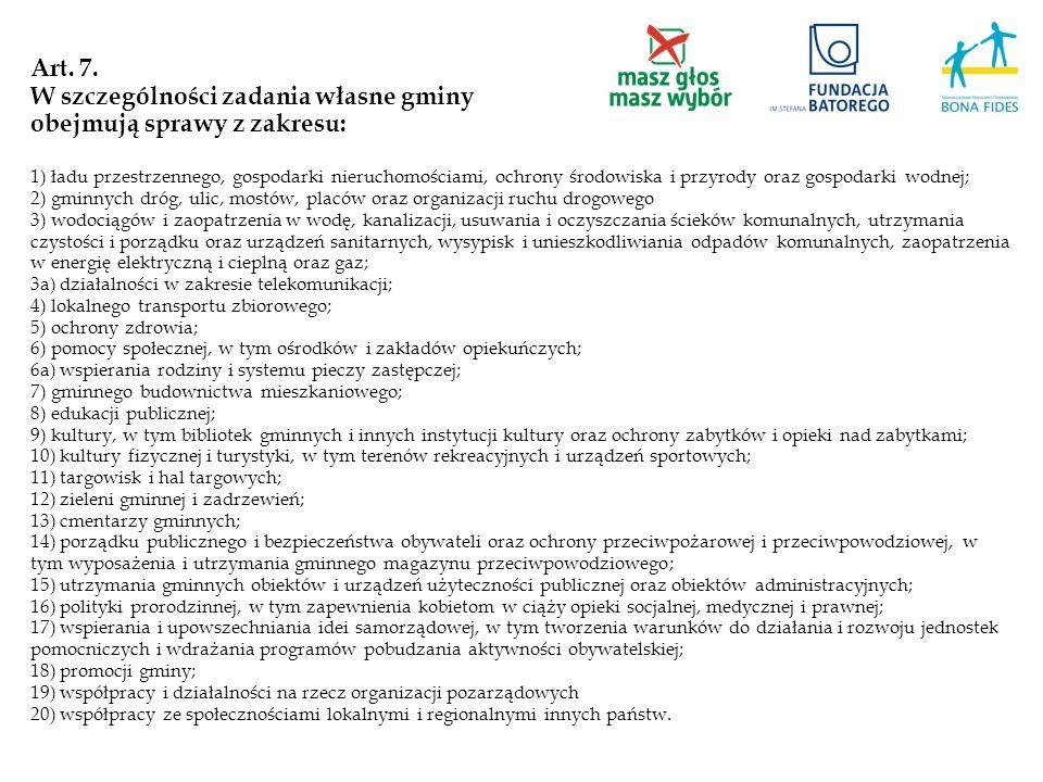 Art. 7. W szczególności zadania własne gminy obejmują sprawy z zakresu: 1) ładu przestrzennego, gospodarki nieruchomościami, ochrony środowiska i przy