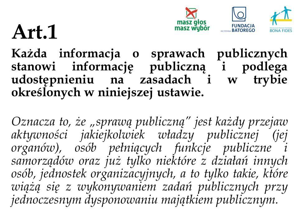 Art.1 Każda informacja o sprawach publicznych stanowi informację publiczną i podlega udostępnieniu na zasadach i w trybie określonych w niniejszej ust