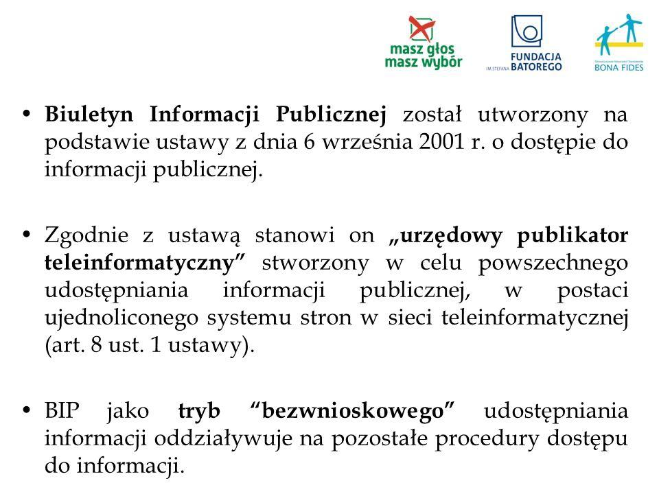Biuletyn Informacji Publicznej został utworzony na podstawie ustawy z dnia 6 września 2001 r. o dostępie do informacji publicznej. Zgodnie z ustawą st