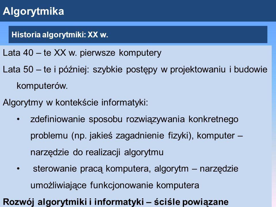 Algorytmika Lata 40 – te XX w.
