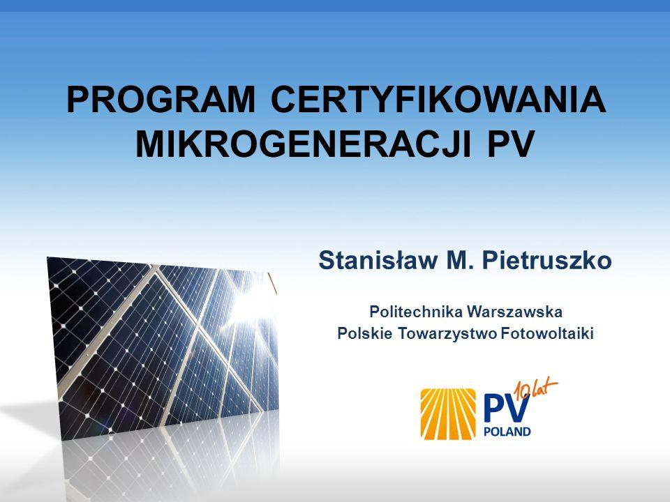 PROGRAM CERTYFIKOWANIA MIKROGENERACJI PV Stanisław M.