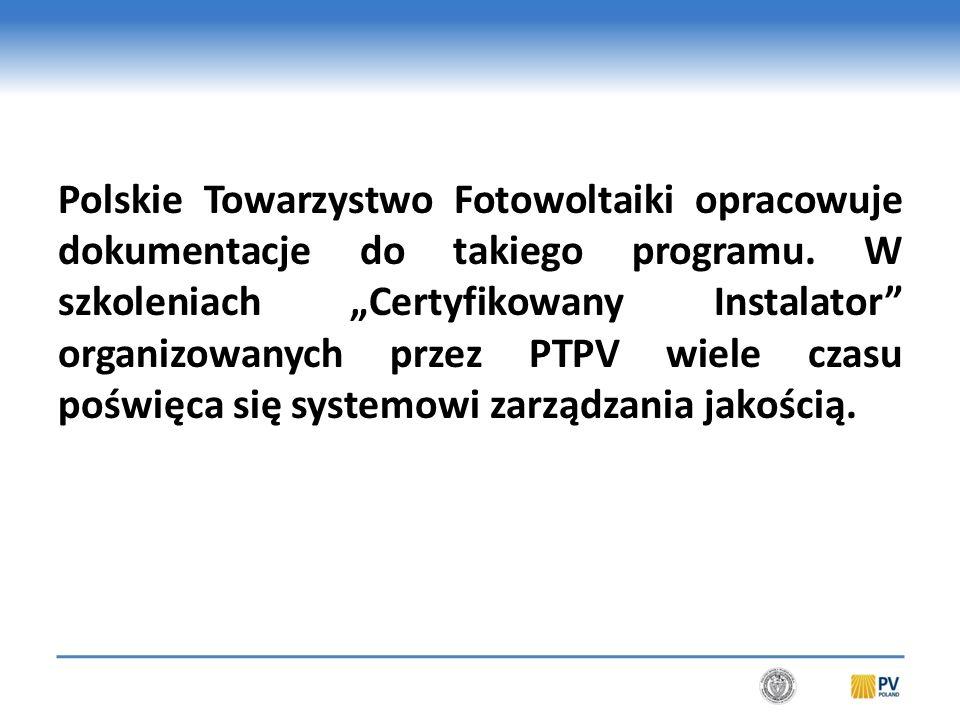 Polskie Towarzystwo Fotowoltaiki opracowuje dokumentacje do takiego programu.