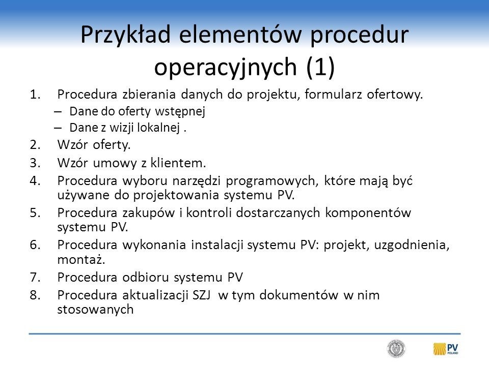 Przykład elementów procedur operacyjnych (1) 1.Procedura zbierania danych do projektu, formularz ofertowy.