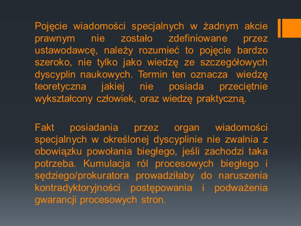Postanowienie o powołaniu biegłego Żadna z polskich ustaw proceduralnych nie określa ekspresis verbis w jakiej formie powinno zapaść postanowienie o powołaniu biegłego.