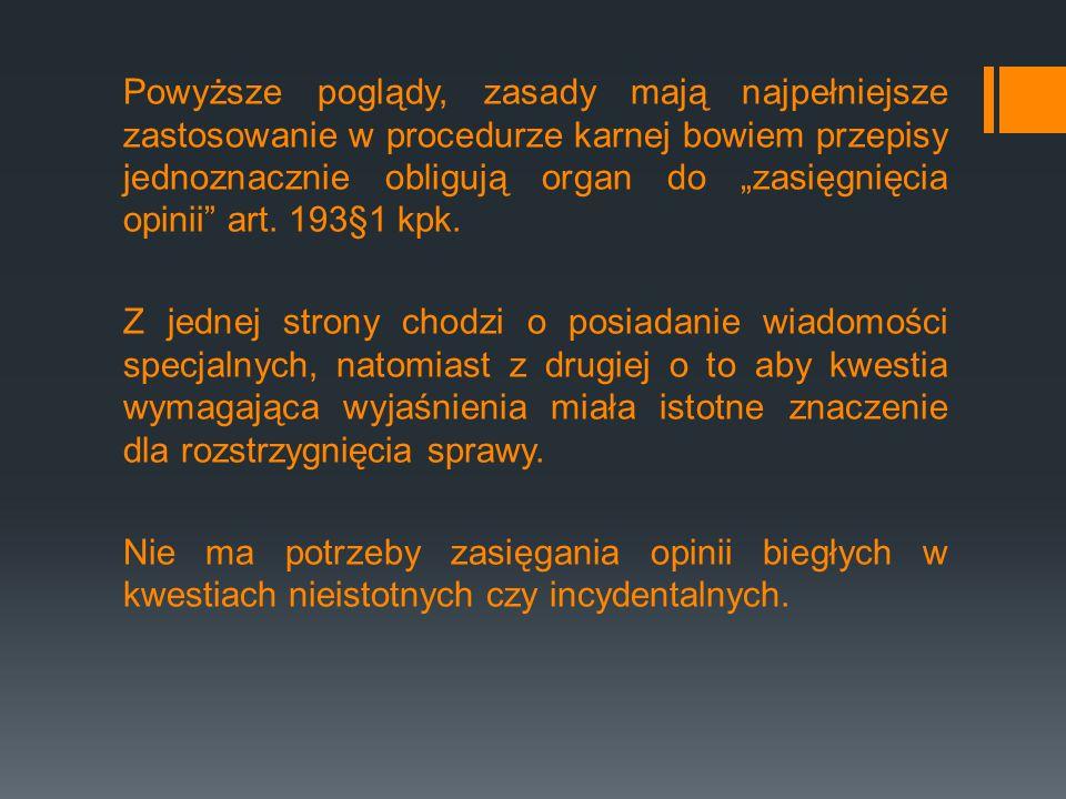 Sporządzenie poprawnych, rzeczowych postanowień jest obowiązkiem organu procesowego.