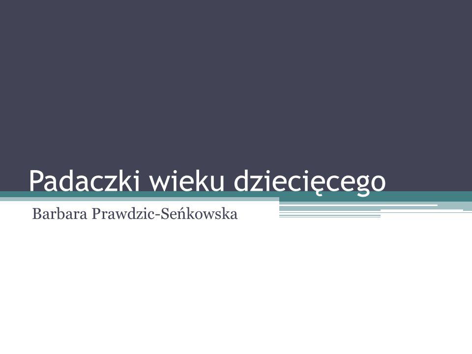 Padaczki wieku dziecięcego Barbara Prawdzic-Seńkowska