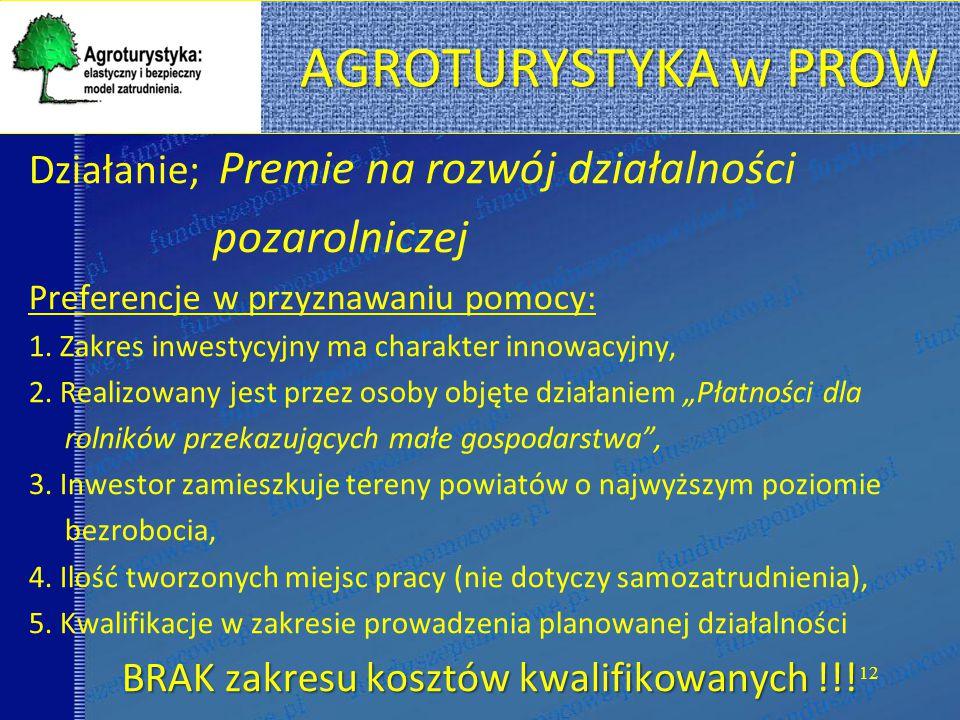 AGROTURYSTYKA w PROW Działanie; Premie na rozwój działalności pozarolniczej Preferencje w przyznawaniu pomocy: 1.