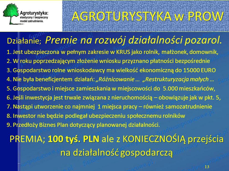 AGROTURYSTYKA w PROW Działanie ; Premie na rozwój działalności pozarol.