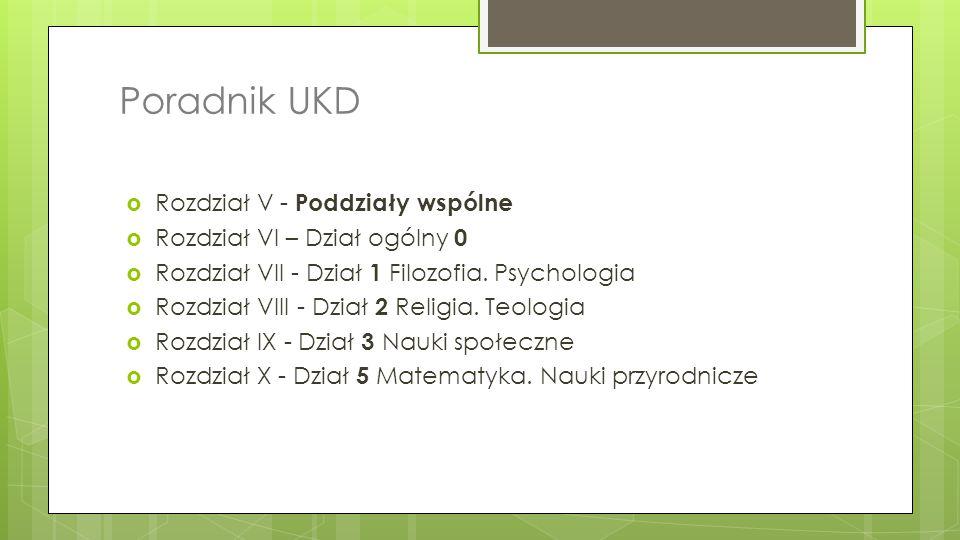 Poradnik UKD Źródła:  materiały zamieszczane na stronie BN/Dla bibliotekarzy/UKD, np.