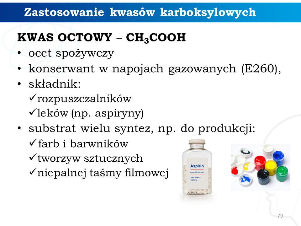 79 Zastosowanie kwasów karboksylowych KWAS OCTOWY – CH 3 COOH ocet spożywczy konserwant w napojach gazowanych (E260), składnik: rozpuszczalników leków (np.