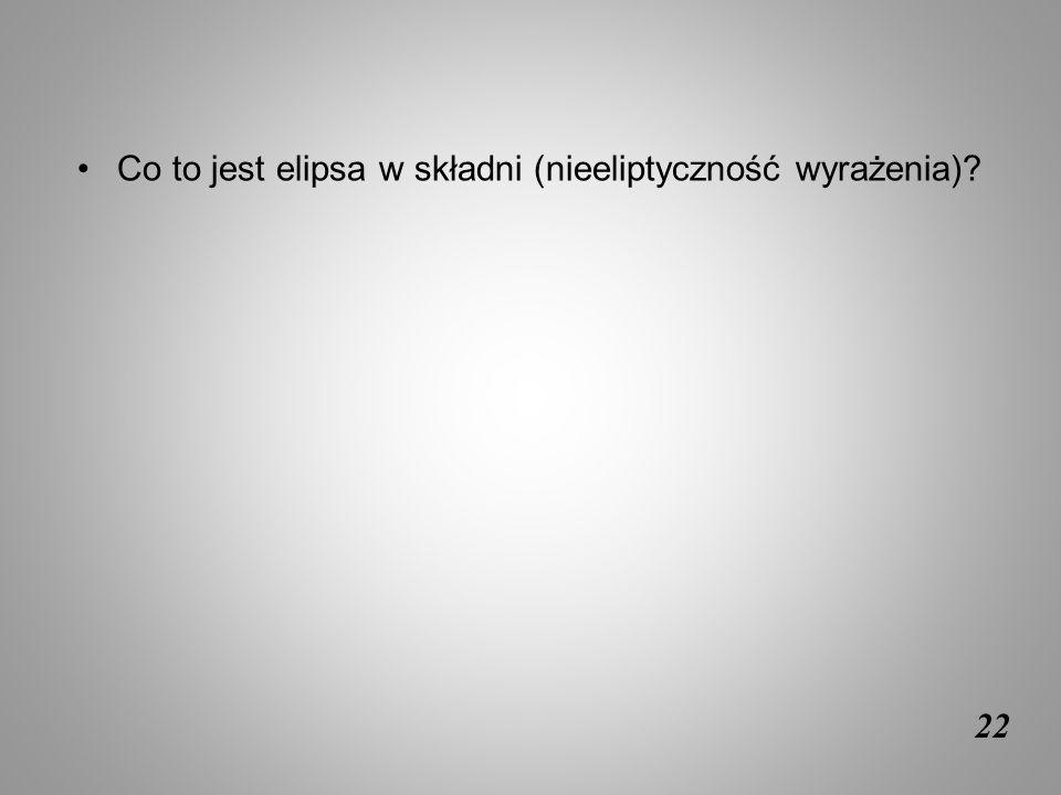22 Co to jest elipsa w składni (nieeliptyczność wyrażenia)?