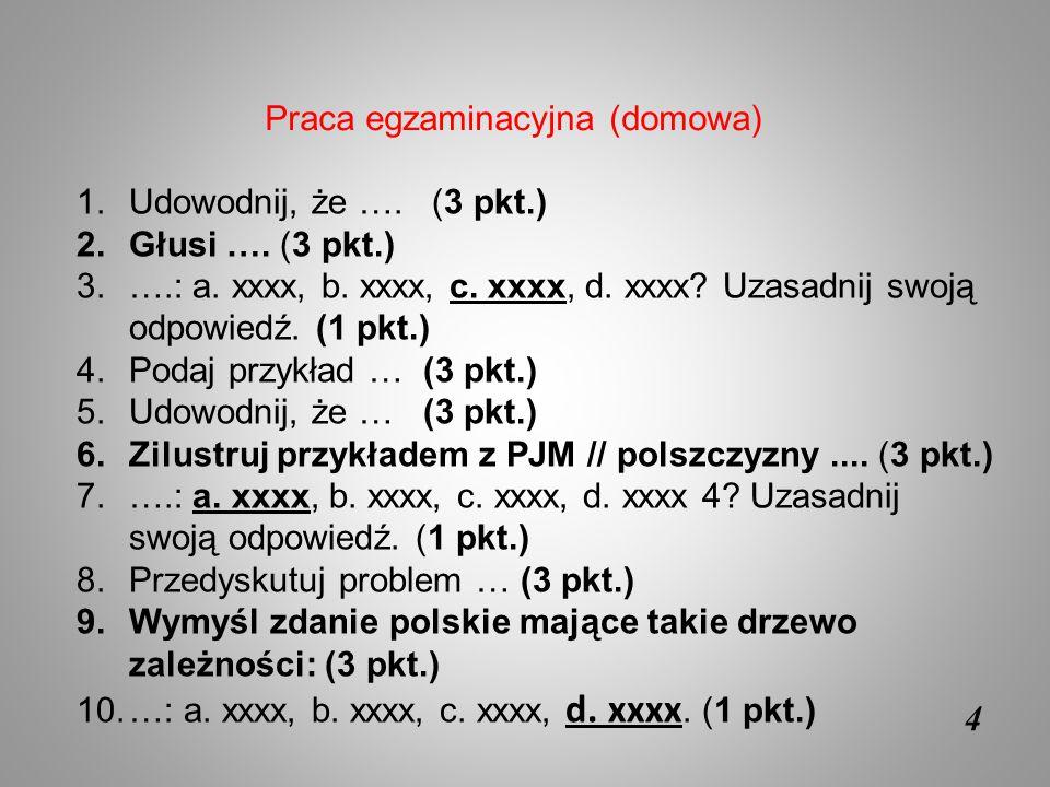 4 1.Udowodnij, że …. (3 pkt.) 2.Głusi …. (3 pkt.) 3.….: a. xxxx, b. xxxx, c. xxxx, d. xxxx? Uzasadnij swoją odpowiedź. (1 pkt.) 4.Podaj przykład … (3