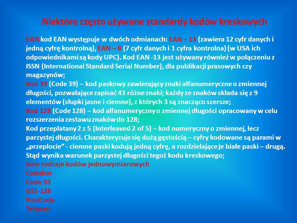 EAN kod EAN występuje w dwóch odmianach: EAN – 13 (zawiera 12 cyfr danych i jedną cyfrę kontrolną), EAN – 8 (7 cyfr danych i 1 cyfra kontrolna) (w USA