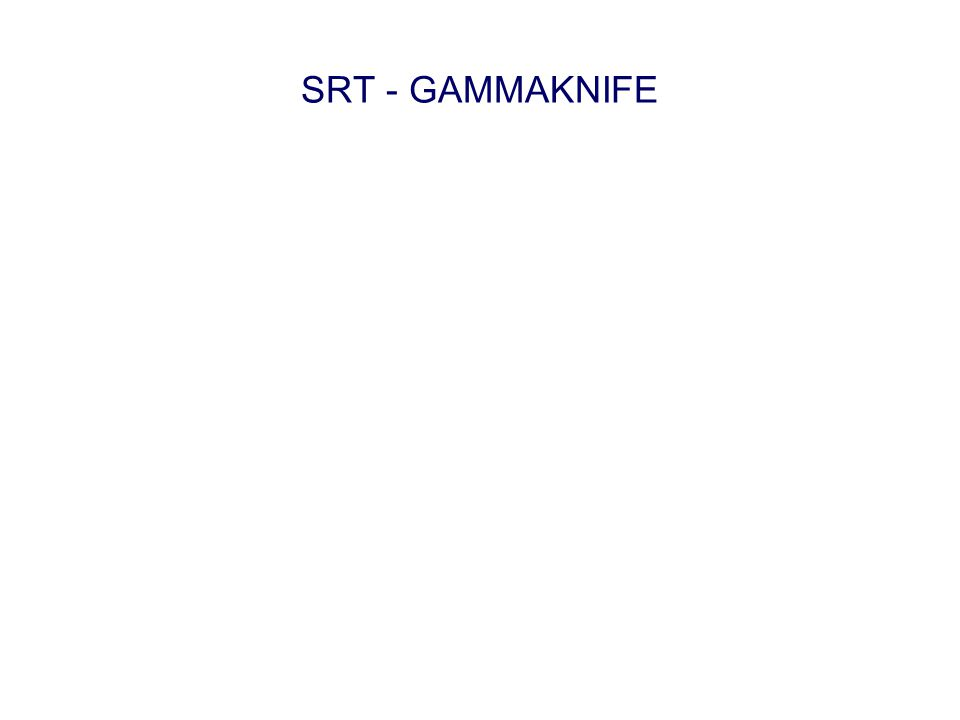 SRT - GAMMAKNIFE