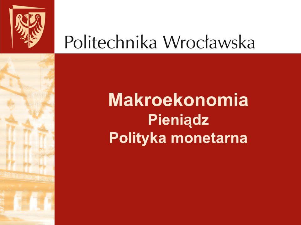 Makroekonomia Pieni ą dz Polityka monetarna