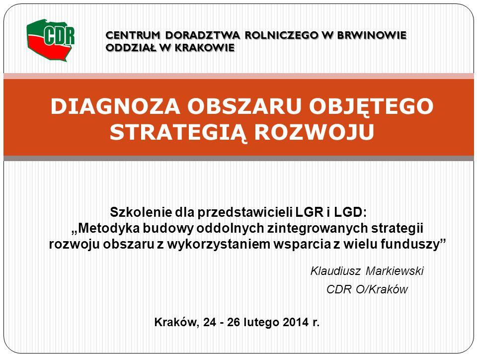 DIAGNOZA OBSZARU OBJĘTEGO STRATEGIĄ ROZWOJU Kraków, 24 - 26 lutego 2014 r.