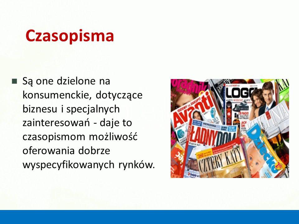 Czasopisma Są one dzielone na konsumenckie, dotyczące biznesu i specjalnych zainteresowań - daje to czasopismom możliwość oferowania dobrze wyspecyfik