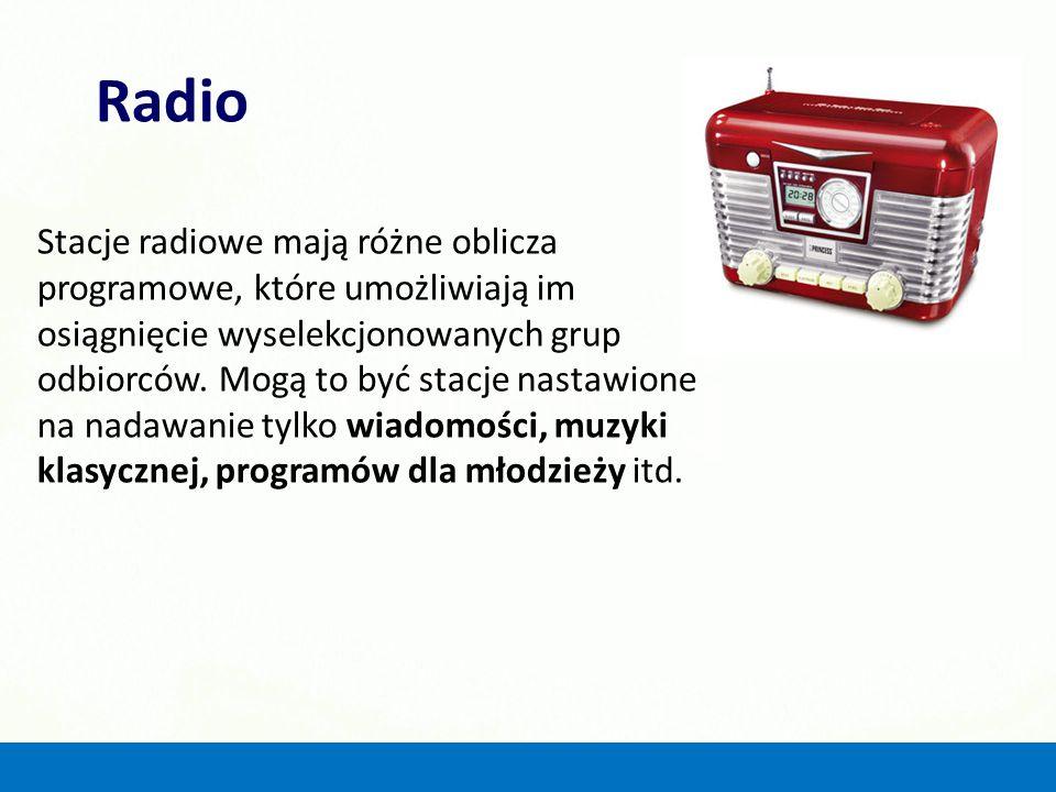 Radio Stacje radiowe mają różne oblicza programowe, które umożliwiają im osiągnięcie wyselekcjonowanych grup odbiorców. Mogą to być stacje nastawione