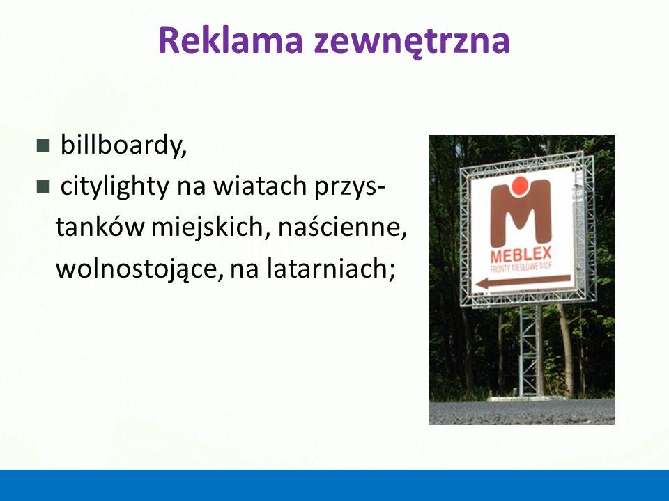 Reklama zewnętrzna billboardy, citylighty na wiatach przys- tanków miejskich, naścienne, wolnostojące, na latarniach;