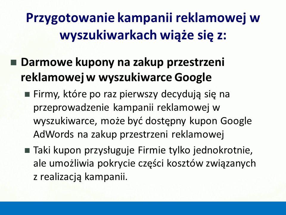 Darmowe kupony na zakup przestrzeni reklamowej w wyszukiwarce Google Firmy, które po raz pierwszy decydują się na przeprowadzenie kampanii reklamowej