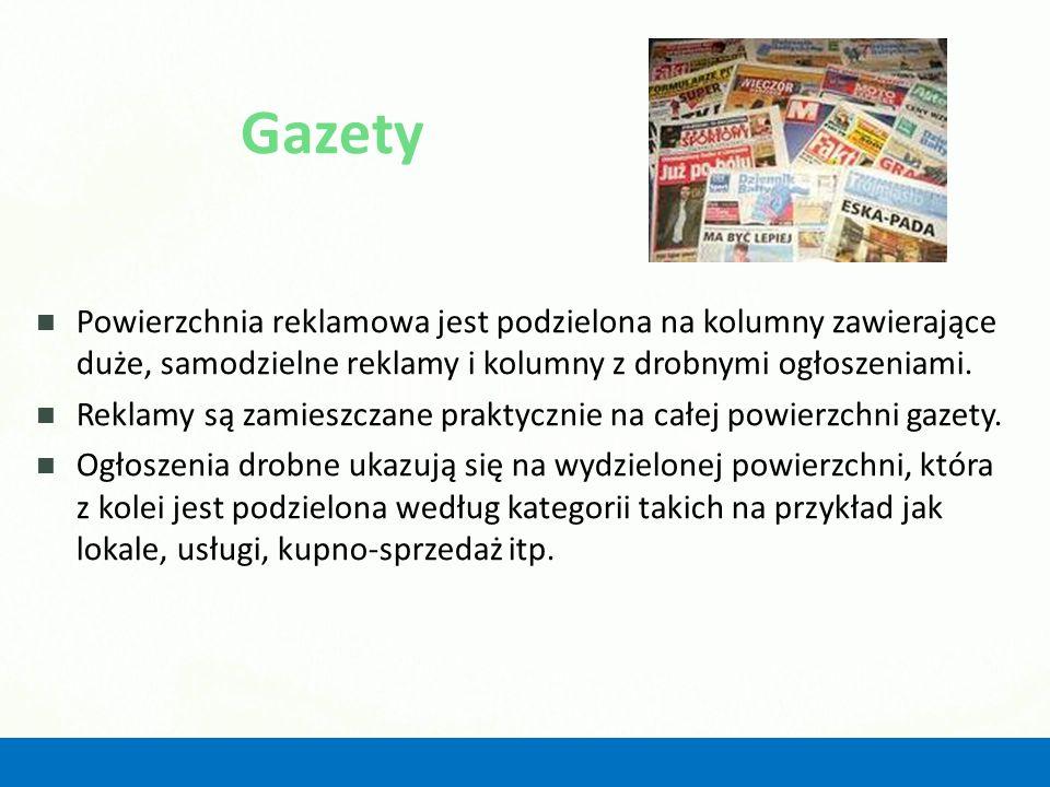 Gazety Powierzchnia reklamowa jest podzielona na kolumny zawierające duże, samodzielne reklamy i kolumny z drobnymi ogłoszeniami. Reklamy są zamieszcz