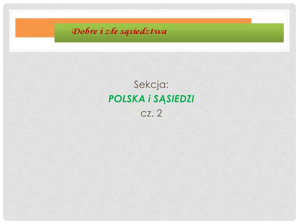 Sekcja: POLSKA i SĄSIEDZI cz. 2
