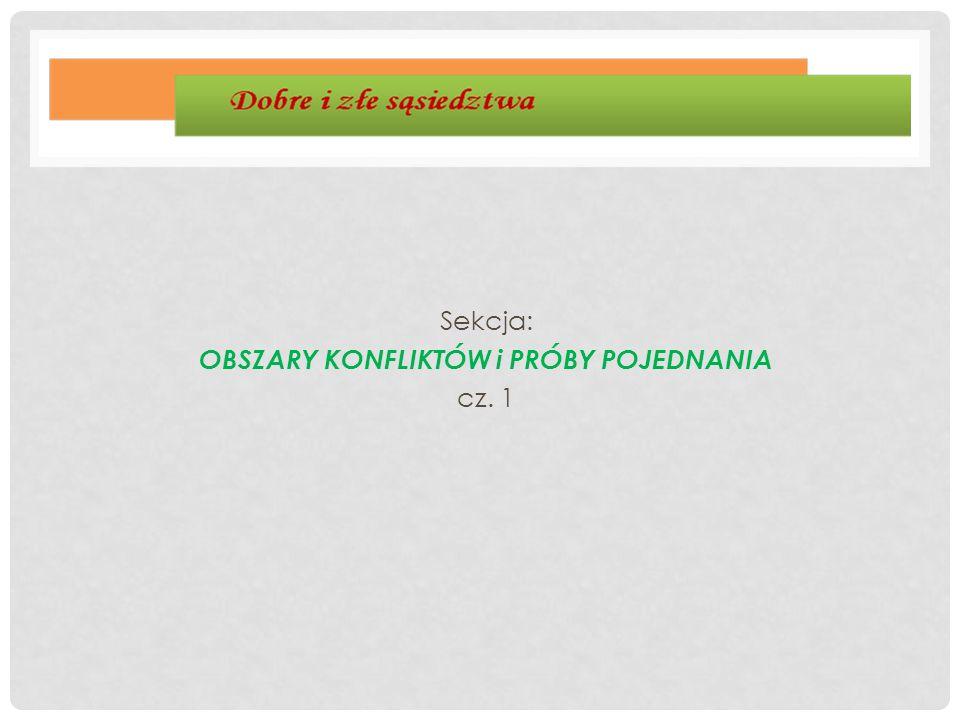 Sekcja: OBSZARY KONFLIKTÓW i PRÓBY POJEDNANIA cz. 1