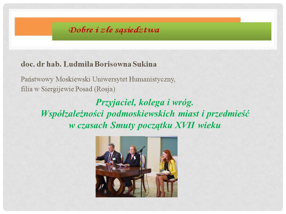 doc. dr hab. Ludmiła Borisowna Sukina Państwowy Moskiewski Uniwersytet Humanistyczny, filia w Siergijewie Posad (Rosja) Przyjaciel, kolega i wróg. Wsp