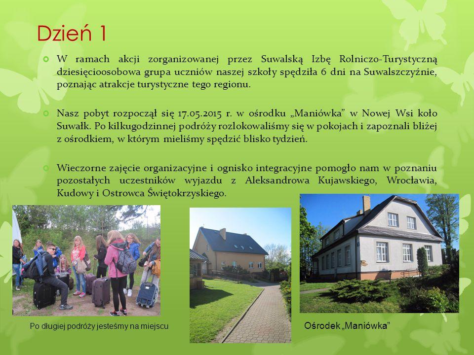 Dzień 1  W ramach akcji zorganizowanej przez Suwalską Izbę Rolniczo-Turystyczną dziesięcioosobowa grupa uczniów naszej szkoły spędziła 6 dni na Suwal