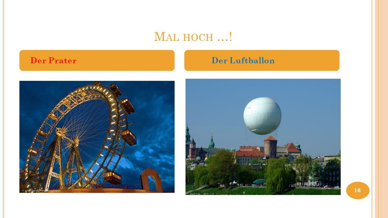 M AL HOCH …! Der Prater Der Luftballon 16