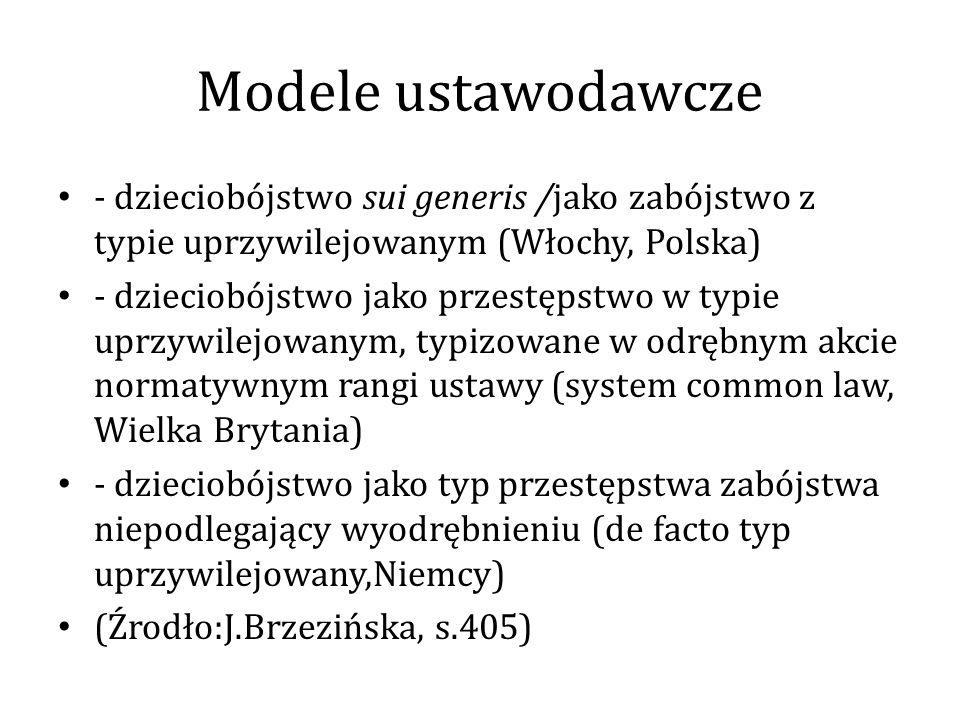 Modele ustawodawcze - dzieciobójstwo sui generis /jako zabójstwo z typie uprzywilejowanym (Włochy, Polska) - dzieciobójstwo jako przestępstwo w typie