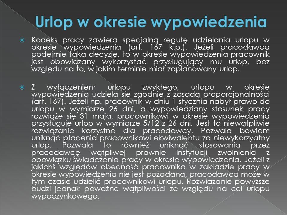  Kodeks pracy zawiera specjalną regułę udzielania urlopu w okresie wypowiedzenia (art.