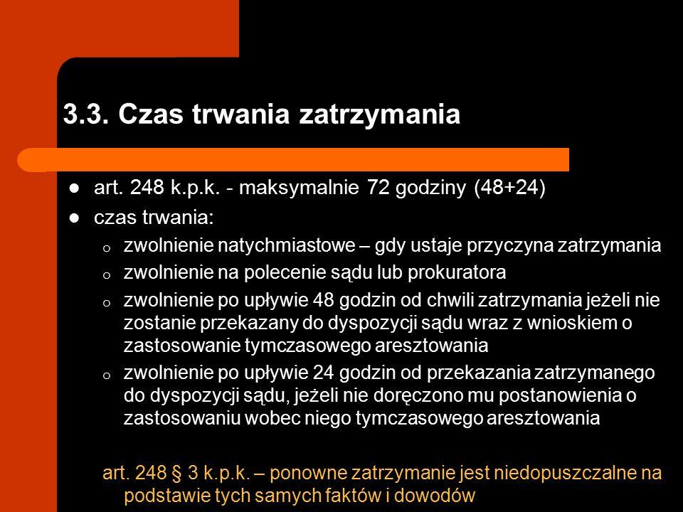 3.3.Czas trwania zatrzymania art. 248 k.p.k.