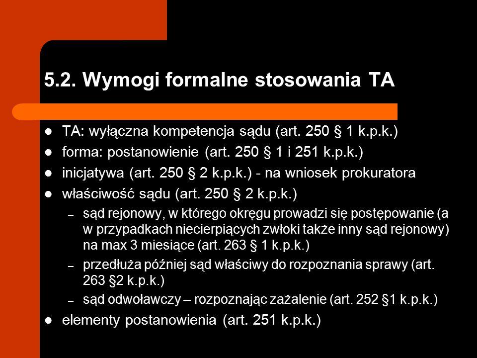 5.2.Wymogi formalne stosowania TA TA: wyłączna kompetencja sądu (art.