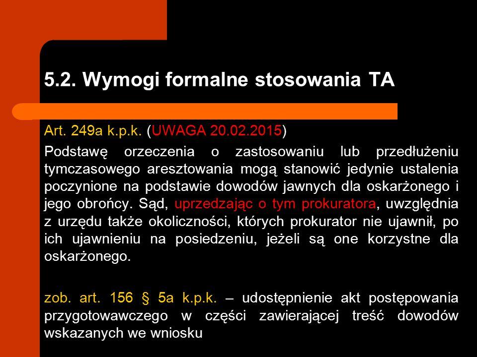 5.2.Wymogi formalne stosowania TA Art. 249a k.p.k.