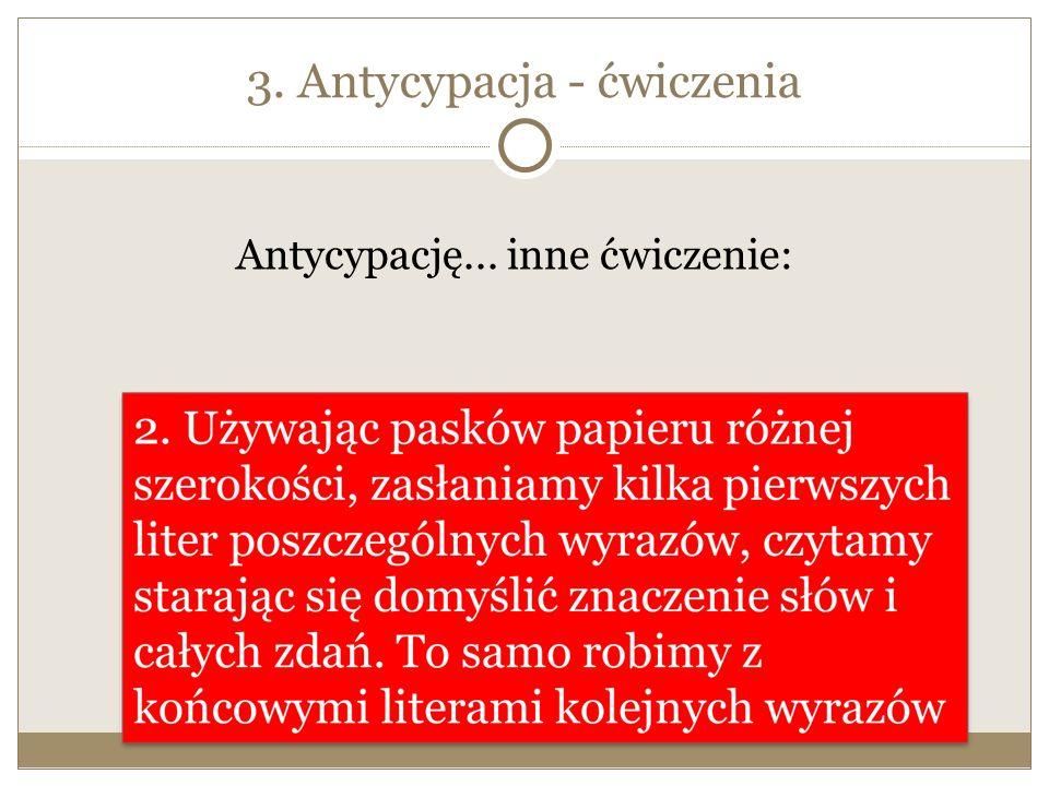3. Antycypacja - ćwiczenia Antycypację... inne ćwiczenie: