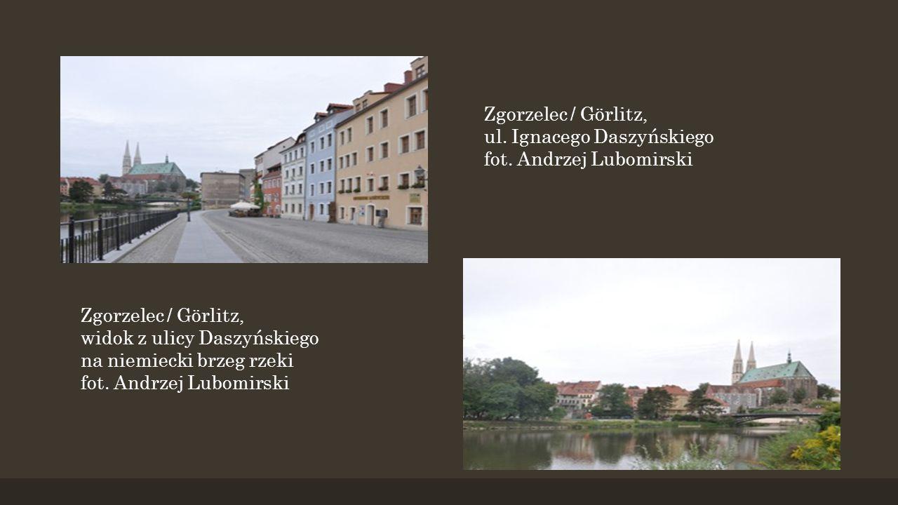 Zgorzelec / Görlitz, ul. Ignacego Daszyńskiego fot. Andrzej Lubomirski Zgorzelec / Görlitz, widok z ulicy Daszyńskiego na niemiecki brzeg rzeki fot. A