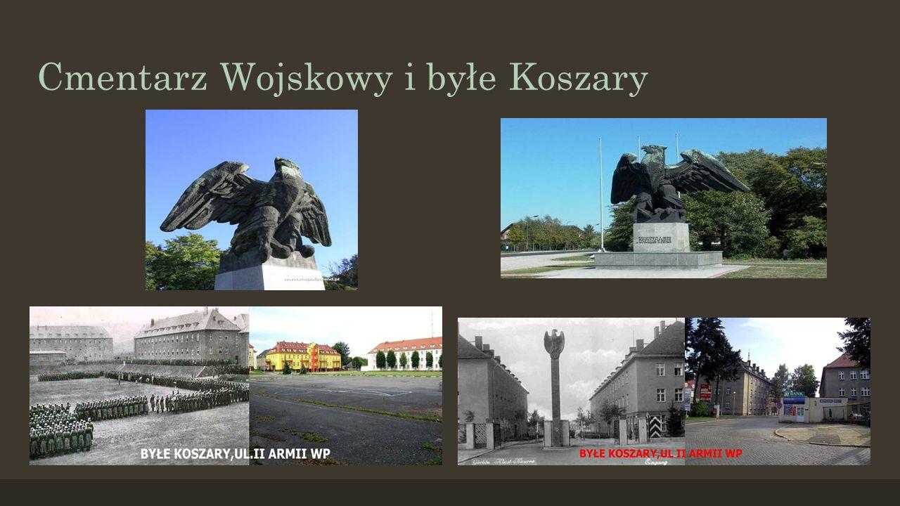 Cmentarz Wojskowy i byłe Koszary