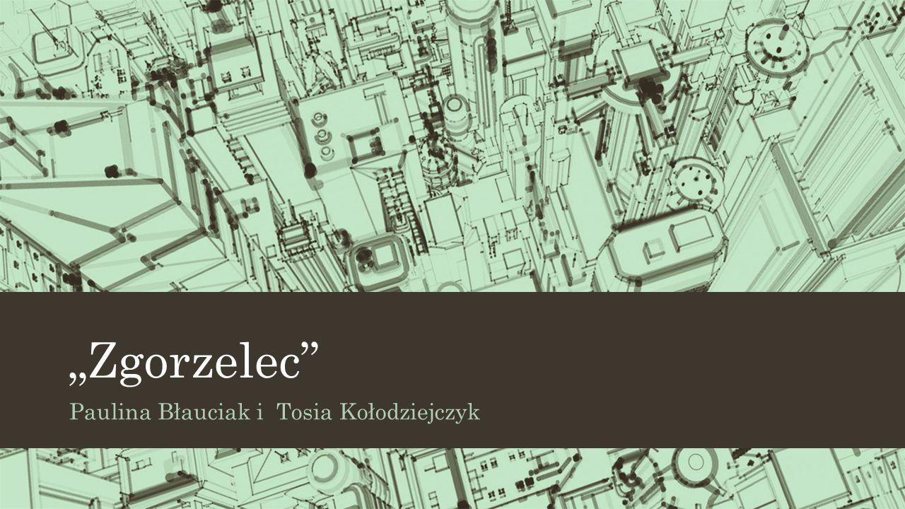 """""""Zgorzelec"""" Paulina Błauciak i Tosia Kołodziejczyk"""