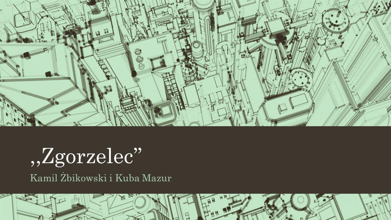 ,,Zgorzelec'' Kamil Żbikowski i Kuba Mazur