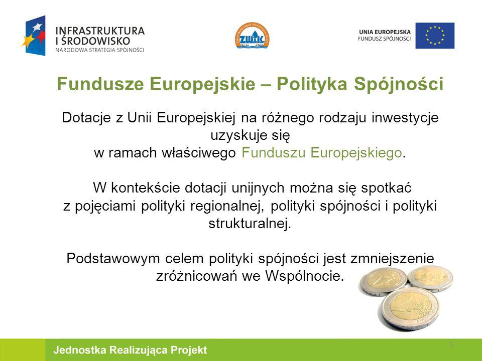 Dotacje z Unii Europejskiej na różnego rodzaju inwestycje uzyskuje się w ramach właściwego Funduszu Europejskiego.