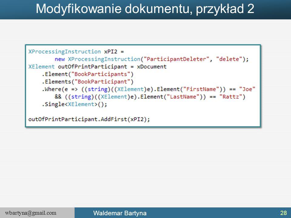 wbartyna@gmail.com Waldemar Bartyna Modyfikowanie dokumentu, przykład 2 28