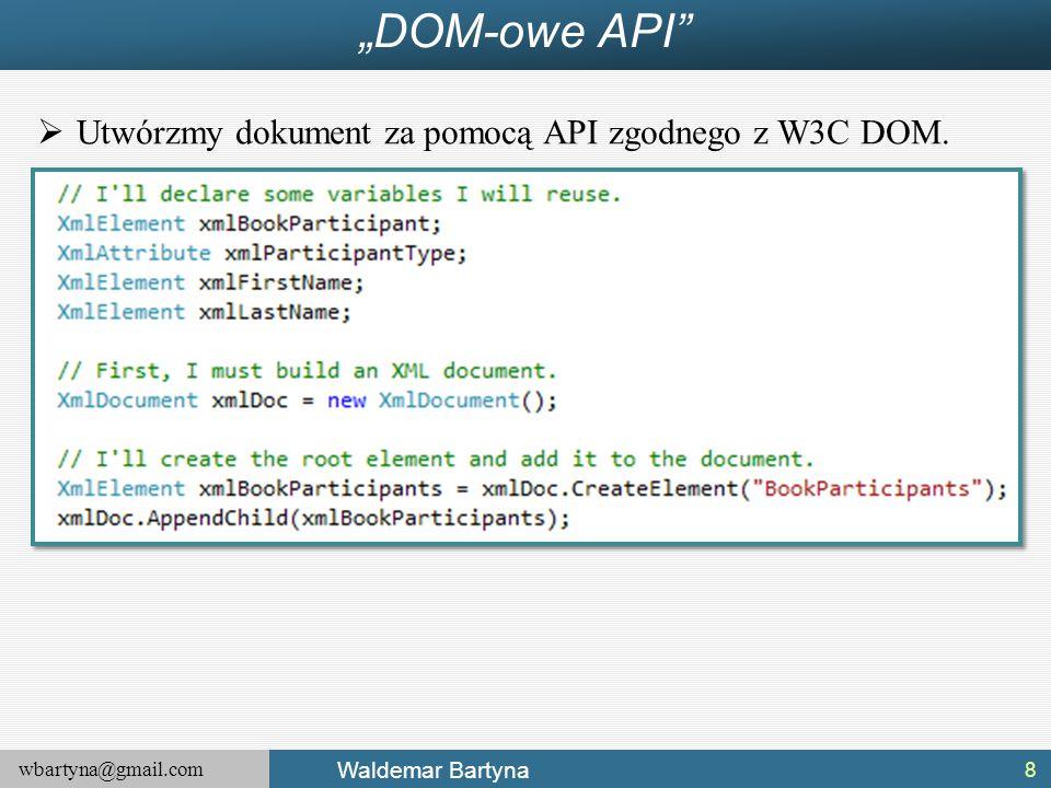 """wbartyna@gmail.com Waldemar Bartyna """"DOM-owe API""""  Utwórzmy dokument za pomocą API zgodnego z W3C DOM. 8"""