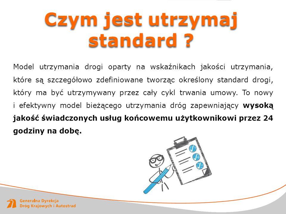 Czym jest utrzymaj standard ? Model utrzymania drogi oparty na wskaźnikach jakości utrzymania, które są szczegółowo zdefiniowane tworząc określony sta